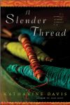 A Slender Thread by Katharine Davis