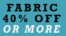Fabric 40% off or more